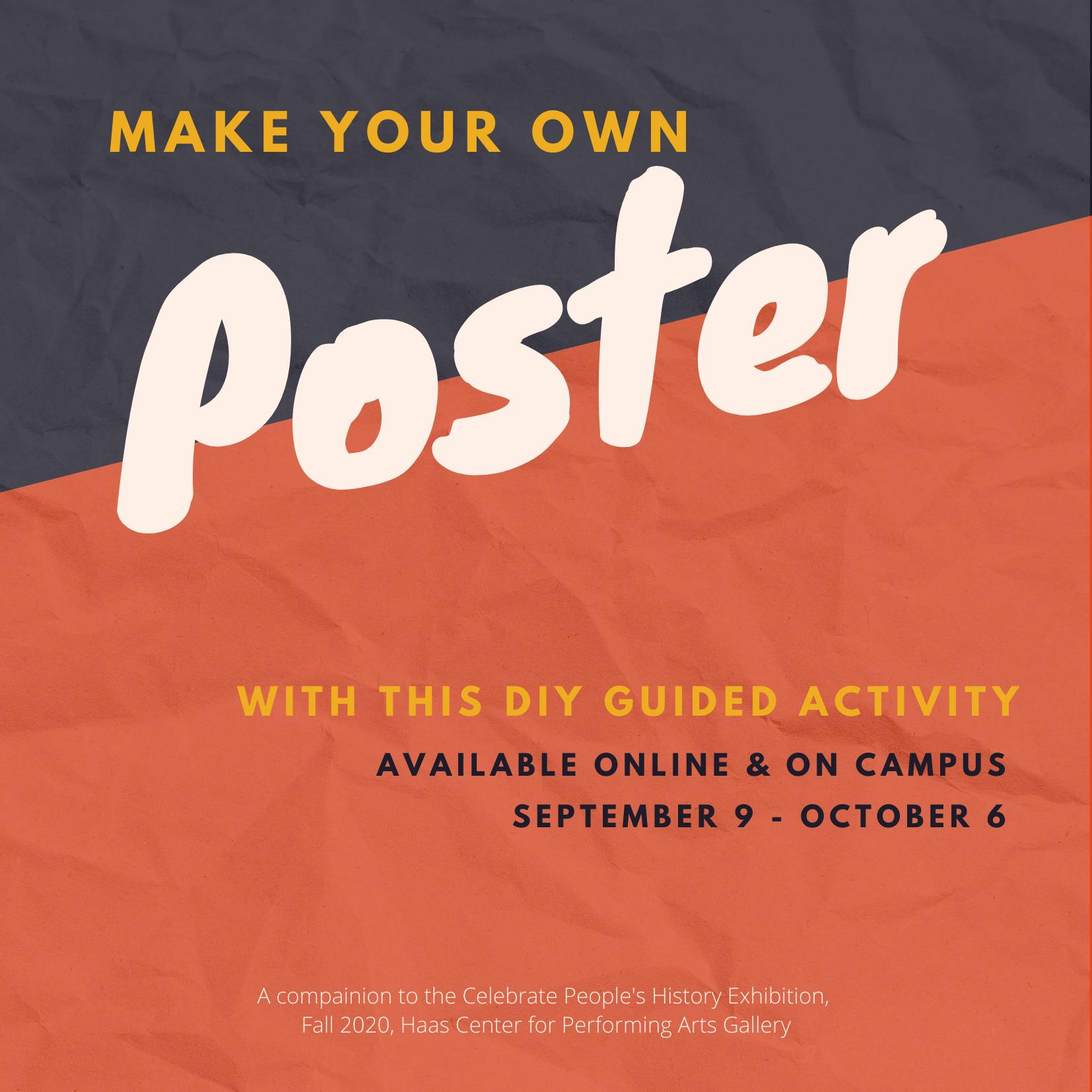 Make Your Own Poster with this guided DIY activity available online and on campus click to learn more